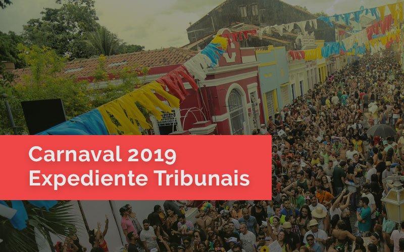 Carnaval 2019: Expediente dos Tribunais no Feriado