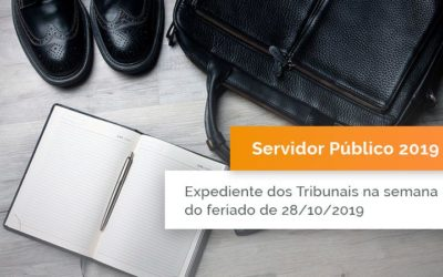 Expedientes nos Tribunais no dia do Servidor Público – 28/10/2019