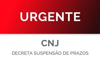 CNJ suspende os prazos processuais até 30 de abril de 2020