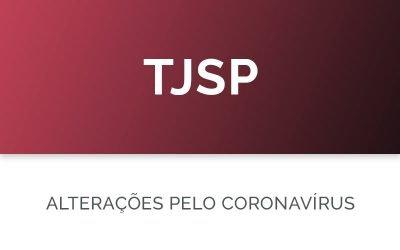 TJSP com o Coronavírus: TUDO o que mudou