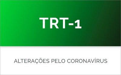 TRT-1 com o Coronavírus: TUDO o que mudou